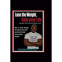 Lose the Weight; Gain your life