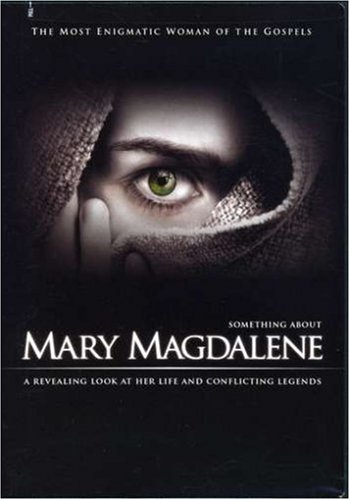 Something About Mary Magdalene