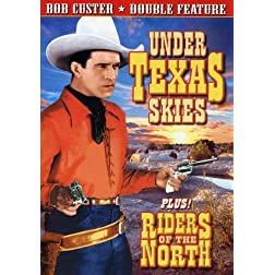 Custer, Bob Double Feature: Under Texas Skies (1930) / Riders of the North (1931)