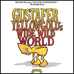 Gustafer Yellowgold's Wide Wild World