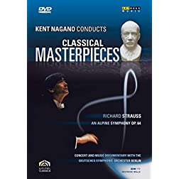 Kent Nagano Conducts Classical Masterpieces 6: Richard Strauss - An Alpine Symphony Op. 64