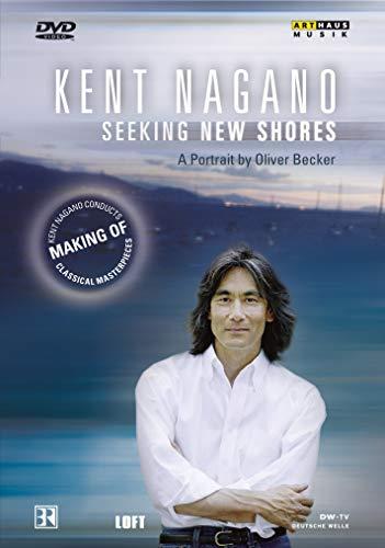 Kent Nagano: Seeking New Shores