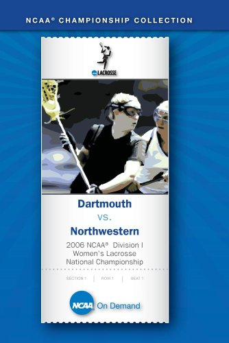 2006 NCAA Division I Women's Lacrosse National Championship - Dartmouth vs. Northwestern