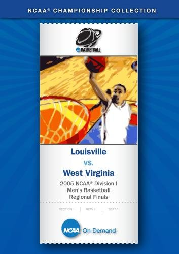 2005 NCAA Division I Men's Basketball Regional Finals - Louisville vs. West Virginia