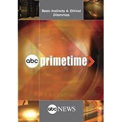 ABC News Primetime Basic Instincts 4: Ethical Dilemmas