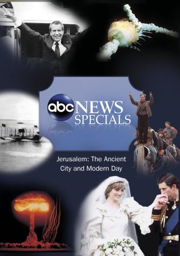 ABC News Specials Jerusalem: The Ancient City and Modern Day