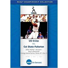 2007 NCAA Division I Men's Baseball College World Series, Game #7 - UC Irvine vs. Cal State Fullerto