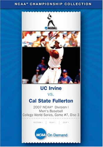 2007 NCAA Division I Men's Baseball College World Series, Game #7 - UC Irvine vs. Cal State Fullerto