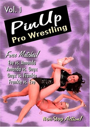 Pin-Up ProWrestling Volume 1