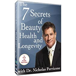 Nicholas Perricone: 7 Secrets of Beauty, Health and Longevity