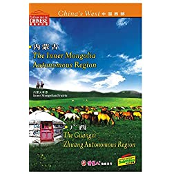 China's West--TheGuangxi Zhuang Autonomous Region andThe Inner Mongolia Autonomous Region