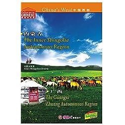 China's West--TheGuangxi Zhuang Autonomous Region andThe Inner Mongolia Autonomous Region