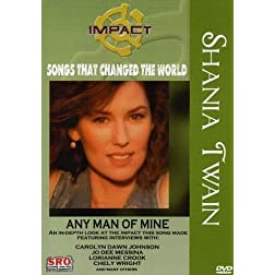 Impact! Songs That Changed The World: Shania Twain - Any Man of Mine