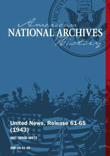 United News, Release 61-65 (1943) U.S. FORCES IN SOUTH PACIFIC, BOMBERS SMASH AXIS OIL FIELDS