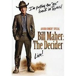 Bill Maher - The Decider