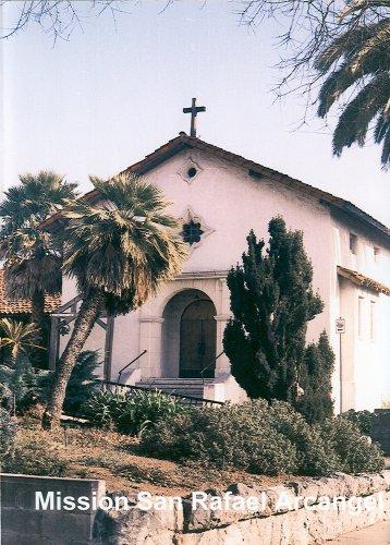 California's Mission San Rafael Arcangel