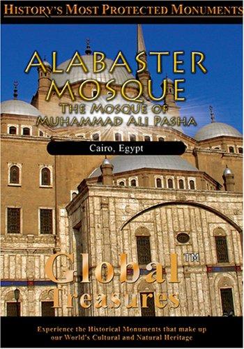 Global Treasures  ALABASTER MOSQUE The Mosque of Muhammad Ali Pasha Cairo, Egypt