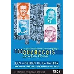 100 Quebecois: Apotres De La Nation