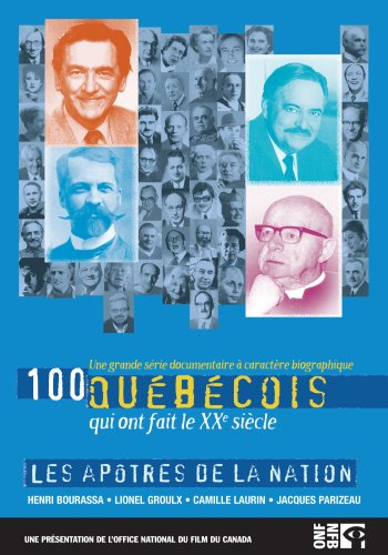 100 Quebecois: Apotres De La Nation