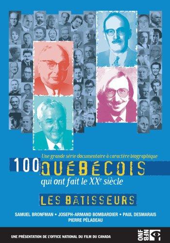 100 Quebecois: Les Batisseurs