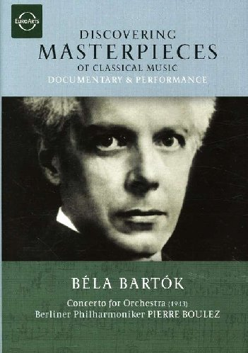 Discovering Masterpieces of Classical Music - Béla Bartók: Concerto for Orchestra