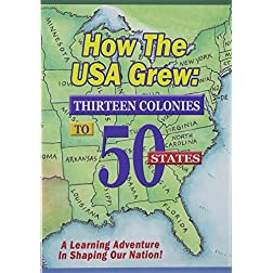 How the Usa Grew: 13 Colonies to 50 States
