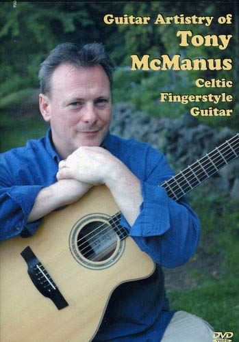 The Guitar Artistry of Tony McManus: Celtic Fingerstyle Guitar