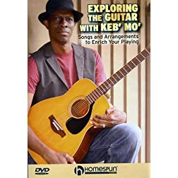 Exploring The Guitar With Keb' Mo'-Songs and Arrangements to Enrich Your Playing