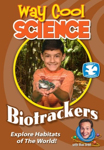 Way Cool Science Series: Biotrackers - Biomes and Habitats
