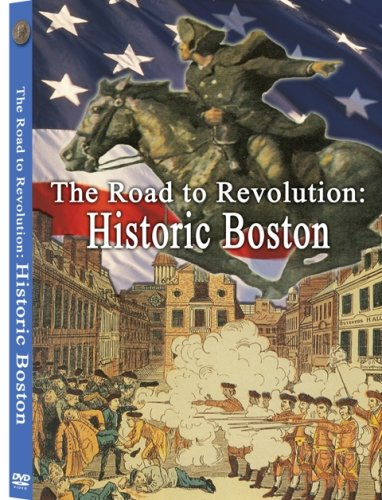 Road to Revolution: Historic Boston