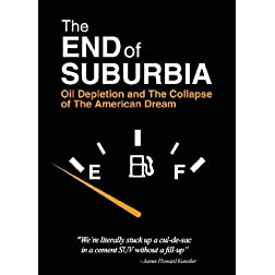 The End of Suburbia: Oil Depletion and the Collapse of the American D Ream