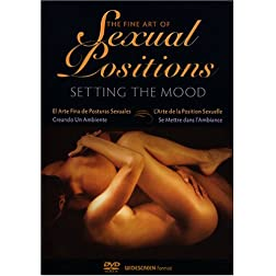 Setting The Mood: The Fine Art Of Sexual Positions