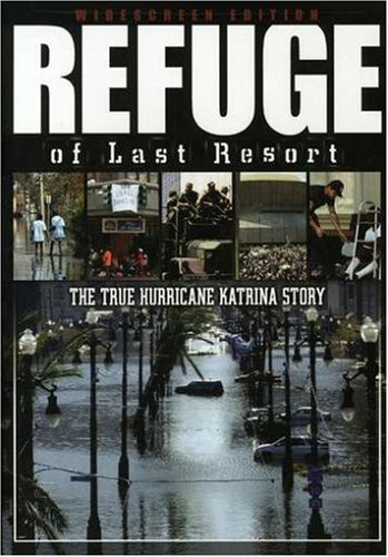 Refuge of Last Resort-The True Hurricane Katrina Story - Widescreen