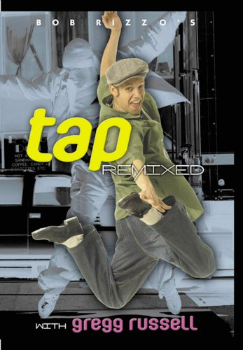 Bob Rizzo's Tap Dance Remixed- with Gregg Russell