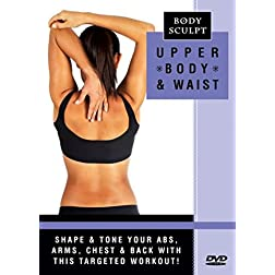 Body Sculpt: Upper Body & Waist