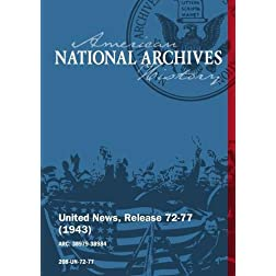 United News, Release 72-77 (1943) THE WAR IN ITALY, FLYING FORTS BATTLE NAZIS, MOSCOW PACT