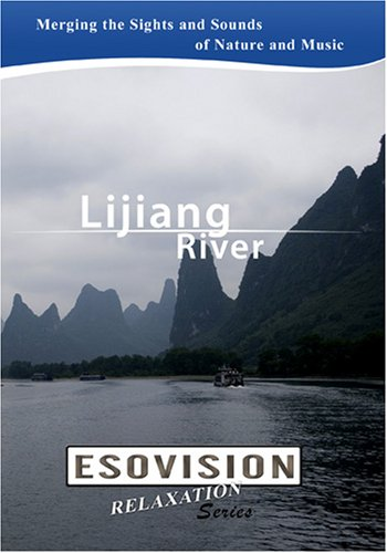 ESOVISION Relaxation  LIJIANG RIVER