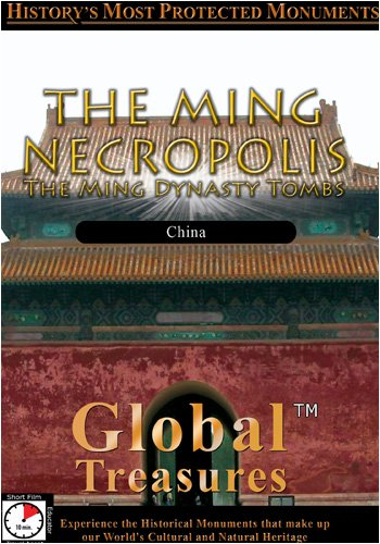 Global Treasures  THE MING NECROPOLIS The Ming Dynasty Tombs China