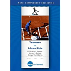 2006 NCAA Division I Women's Softball College World Series - Tennessee vs. Arizona State
