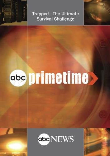 ABC News Primetime Trapped - The Ultimate Survival Challenge