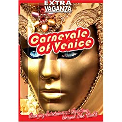 EXTRAVAGANZA  CARNEVALE OF VENICE Kaleidoscope Of Spectacular Rituals