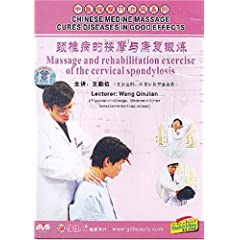 Chinese Medicine Massage Cures Diseases in Good Effects: Massage and Rehabilitation Exercise of the Cervical Spondylosis