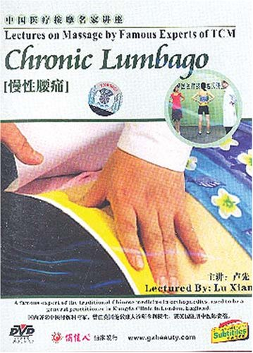 Lectures on Massage by Famous Experts of TCM: Chronic Lumbago