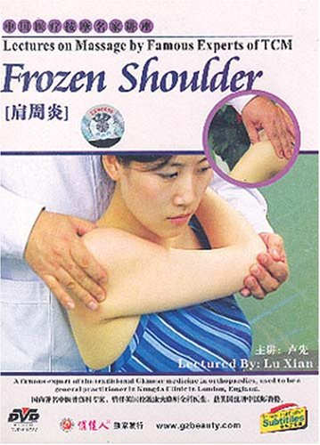 Lectures on Massage by Famous Experts of TCM: Frozen Shoulder