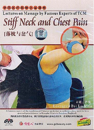 Lectures on Massage by Famous Experts of TCM: Stiff Neck and Chest Pain