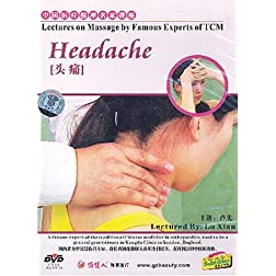 Lectures on Massage by Famous Experts of TCM: Headache