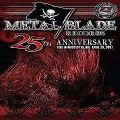 Metal Blade Records: 25th Anniversary Live