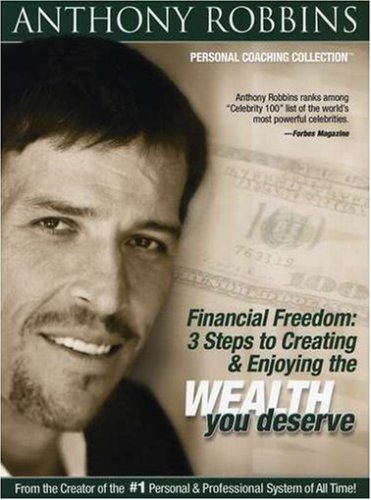 Financial Freedom: 3 Steps to Creating and Enjoying the Wealth You Deserve