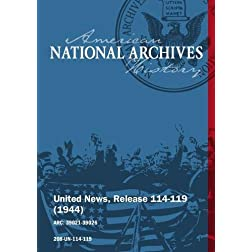 United News, Release 114-119 (1944) ALLIES STUDY POST-WAR SECURITY, LEADERS VISIT WASHINGTON