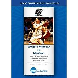 1992 NCAA Division I Women's Basketball Regional Final - Western Kentucky vs. Maryland